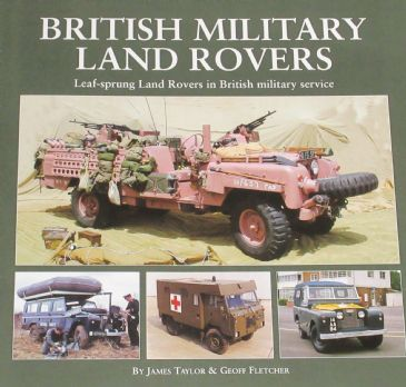 British Military Land Rovers, by James Taylor and Geoff Fletcher